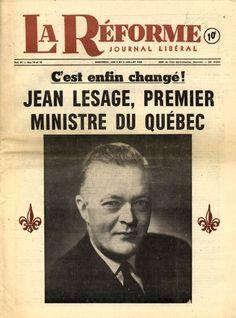 Le 22 juin 1960, Jean Lesage devient premier ministre du Québec. Le Parti libéral prend le pouvoir après 16 ans de règne de l'Union nationale de Maurice Duplessis. Le Cabinet Lesage sera formé le 5 juillet suivant.  Cahier du journal La Réforme - Journal libéral, 2 et 9 juillet 1960. © Collection Yves Beauregard. Assemblée nationale du Québec