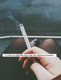 Sometimes a cigarette lasts longer than some promises
