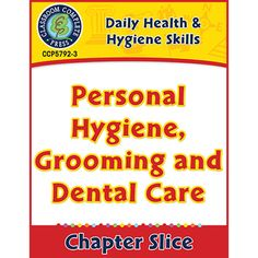 "**This is the chapter slice ""Personal Hygiene, Grooming and Dental Care Gr. 6-12"" from the full lesson plan Daily Health & Hygiene Skills Gr. 6-12** Take a Peek Inside: Explore the benefits of a healthy lifestyle with our engaging resource on daily health and hygiene skills."