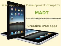 iPad Application Development for Hire - Apple App Developer from MADT http://ipadandroidtabletdevelopment.blogspot.in/2013/02/ipad-application-development-for-hire.html  iPad users also demand for custom iPad application development as they want to customize their wonderful applications. Several categories are in demand on which amazing application has been developed by expert iPad application developers.