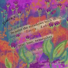 Buy Prints of Quotes #3 Flowers, a Digital on Canvas by Jamie Kalvestran from . It portrays: Floral, relevant to: pink, teal, brights, foral, flowers, green, Jamie Kalvestran, lime, love, orange This print is one in a series based on quotes selected randomly from the Dictionary of Quotations. The work is created intuitively without any preconceived idea of what will show up on the page. Each one is a complete surprise that unfolds as I work.