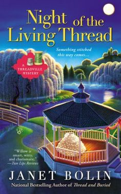 Night of the Living Thread (A Threadville Mystery) by Janet Bolin,http://www.amazon.com/dp/0425267997/ref=cm_sw_r_pi_dp_6BX0sb14E1F8V85Z