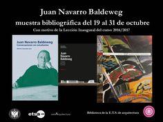 La Biblioteca de la E.T.S. de Arquitectura presenta, del 19 al 31 de octubre, una muestra bibliográfica de Juan Navarro Baldeweg con motivo de la lección inaugural 2016/2017 que imparte el 19 de octubre a las 12:00 horas en el Aula Magna de la E.T.S.A. #bibliotecaugr #exposiciones #JuanNavarroBaldeweg