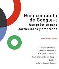 Descarga Guía completa Google+. Uso práctico para empresas y particulares http://blgs.co/vBxX7p