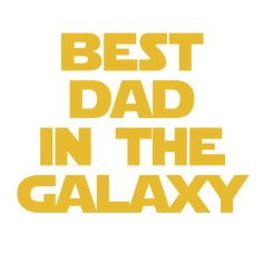 Poster Best Dad in the Galaxy - Dia dos pais Best Dad, Dads, Star Wars, Poster, Good Good Father, Mug, Gifts, Pen And Wash, Fathers