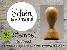 Sprüche & Slogans - Schön, Das Du Da Bist! Stempel - ein Designerstück von Webermann bei DaWanda