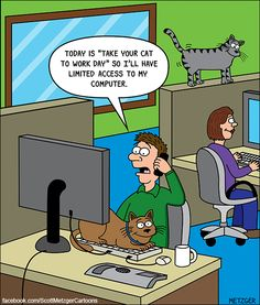 Take Your Cat to Work Day -  Bent Pinky by Scott Metzger. October 5, 2017