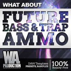 Future Bass & Trap Ammo DiSCOVER | October 01 2016 | 450 MB 'Future Bass & Trap Ammo' is a titan pack inspired by the most famous future/Trap tune