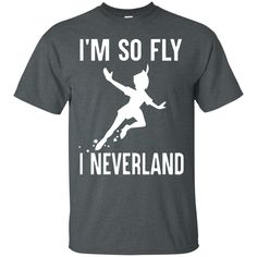 I'm so fly I neverland T-Shirt