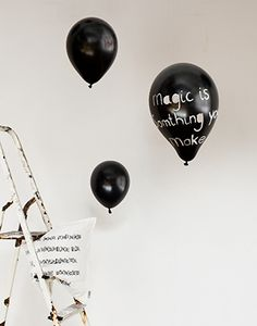 """Black and white party balloons """"Magic is something you make!"""" #quote"""