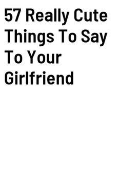 57 Really Cute Things To Say To Your Girlfriend - For the Read Zodiac Star Signs, Zodiac Sign Facts, Zodiac Quotes, Astrology Zodiac, Astrology Signs, Horoscope, Relationship Advice, Relationships, Other Ways To Say