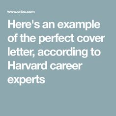 Never assume that you're the only qualified applicant applying for the job. Harvard career experts share tips on how to write a cover letter that differentiates you from everyone else. Great Cover Letters, Perfect Cover Letter, Best Cover Letter, Cover Letter Tips, Writing A Cover Letter, Cover Letter For Resume, Cover Letter Template, Resume Cover Letter Examples, Job Letter