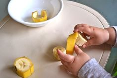 let your toddler peel their own banana, good fine motor control...