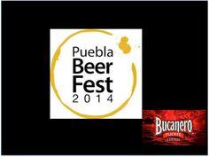 """CERVEZA BUCANERO. El próximo 29 y 30 de  noviembre en la ciudad de Puebla, tendrá lugar el Festival de Cerveza Artesanal """"Puebla Beer Fest 2014"""" la finalidad de este evento es promover la cultura cervecera e impulsar a micro empresarios para que puedan exponer lo mejor de su producción. www.cervezasdecuba.com"""