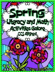 Spring Literacy and Math Activities Galore. CCS Aligned. This product (144 pages) includes engaging, interactive and differentiated Spring Math and Literacy activities, all CCS aligned. Check out the preview and thumbnails for more details! #spring #CCSS #literacy #math
