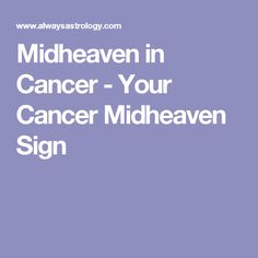 Midheaven in Cancer - Your Cancer Midheaven Sign