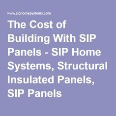 Structural insulated panels sips all you want to know for Sip panels price