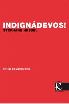 Indignádevos! / Stéphane Hessel ; prólogo de Manuel Rivas ; traducido por Fernando Moreiras