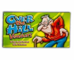 This hilarious booklet contains a selection of Over The Hill Vouchers that are sure to make perfect old age gag gift Each joke voucher offers a prank service for anyone feeling old! Funny Greetings, Funny Greeting Cards, Funny Cards, Joke Gifts, Gag Gifts, Funny Gifts, Funny Birthday Presents, Birthday Messages, Father Birthday