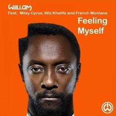 will.i.am - Feelin' Myself ft. Miley Cyrus, Wiz Khalifa & French Montana