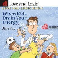 Love and Logic Magic When Kids Drain Your Energy (MP3 download)