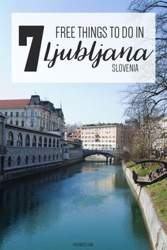 Discover the best free things to do in Ljubljana, Slovenia.