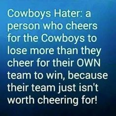 Dallas Cowboys - I'm so tired of the haters. If they only knew how little we care about what they think! Nough said Dallas Memes, Dallas Cowboys Quotes, Dallas Cowboys Pictures, Cowboy Pictures, Cowboys 4, Dallas Cowboys Football, Football Memes, Dallas Sports, Football Football