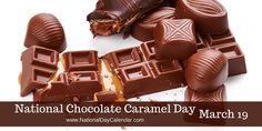 March 19, 2016 – NATIONAL CHOCOLATE CARAMEL DAY – NATIONAL LET'S LAUGH DAY – NATIONAL CORNDOG DAY – NATIONAL CERTIFIED NURSES DAY – NATIONAL POULTRY DAY – NATIONAL QUILTING DAY