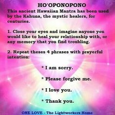 Ho'Oponopono Mantra- for permanent healing practice daily. Also effective against psychic attacks, I guess because those demons/dark spirits- poor things- totally cannot stand energies of Love and Forgiveness Hare Krishna Mantra, Yoga Mantras, Reiki, Forgiving Yourself, Spiritual Growth, Spiritual Awareness, Inner Peace, Spiritual Awakening, Healer