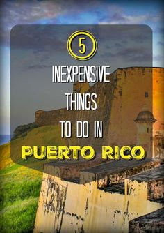 5 Inexpensive Things to Do in Puerto Rico