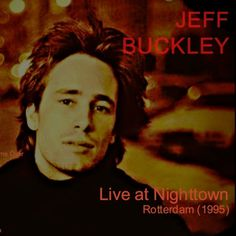 Download Jeff Buckley live at Nighttown, Rotterdam (1995) | Anything2MP3