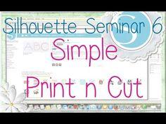 Silhouette Seminar #6 - Print n Cut - YouTube
