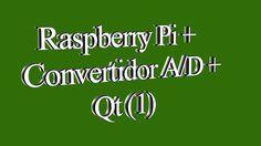 Raspberry Pi + Convertidor AD + Qt (1)