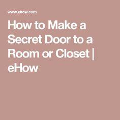 How to Make a Secret Door to a Room or Closet   eHow