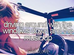 Driving around with the windows down and the music up and letting your hand fly while driving down the highway :)