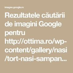 Rezultatele căutării de imagini Google pentru http://ottima.ro/wp-content/gallery/nasi/tort-nasi-sampanie-fonta-na9.jpg