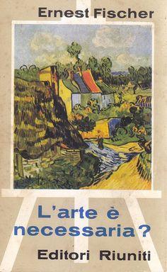 L ARTE é NECESSARIA di Ernest Fisher 1962  Editori Riuniti