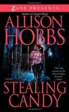 Stealing Candy (Zane Presents) by Allison Hobbs. $7.99. Series - Zane Presents. Author: Allison Hobbs. Publisher: Strebor Books (August 30, 2011)
