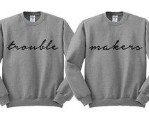 Grey Crewneck - Trouble Makers - Best Friends Sweatshirt Sweater Jumper Pullover