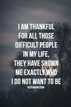 it's probably bad to say, but I am not thankful, but very glad to be able to realize how I do not care to be.