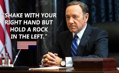 Frank Underwood quotes for every 20 something