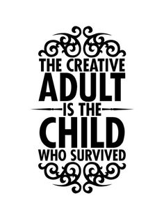 Love it, but also sad to think that the non-creative adults are dead children.