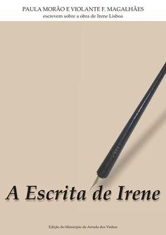 A Escrita de Irene  Paula Morão e Violante F. Magalhães escrevem sobre a obra de Irene Lisboa