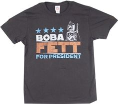 Where do your political sympathies lie? This Boba Fett for President T-Shirt will show your colors with this awesome partisan shirt endorsing Boba Fett. Star Wars Tee Shirts, Junk Food Tees, Movie Shirts, Boba Fett, Vintage Movies, Cool Tees, Presidents, Mens Tops, T Shirt
