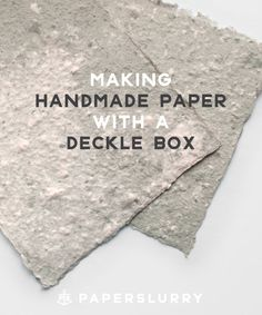 Making handmade paper with a deckle box - a tutorial by Paperslurry.com