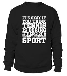 Tennis is a Smart People Sport T Shirt