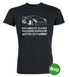 Das Leben ist zu kurz um kleine hässliche Autos zu fahren. T-Shirt zum 18. Geburtstag