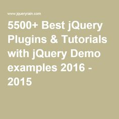 5500+ Best jQuery Plugins & Tutorials with jQuery Demo examples 2016 - 2015