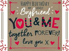 Birthday Wishes for Boyfriend: Birthday of boyfriends comes for everyone once a year. Whether it's a friend, relative, girlfriend birthday wishes, brother, Birthday Messages For Lover, Happy Birthday Love Quotes, Birthday Wishes For Lover, Romantic Birthday Wishes, Happy Birthday For Him, Birthday Wishes For Boyfriend, Birthday Sayings, Boyfriend Quotes, Boyfriend Card