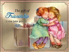 gift of Friendship Friends Are Family Quotes, I Love My Friends, Sister Friends, True Friends, Best Friends, Sisters In Christ, Soul Sisters, Sister Birthday Quotes, Birthday Wishes